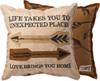 PILLOW - ^LIFE TAKES YOU TO UNEXPECTED PLACES...