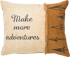 PILLOW - 'MAKE MORE ADVENTURES'